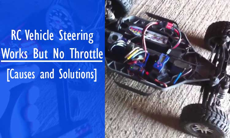 RC Vehicle Steering Works But No Throttle